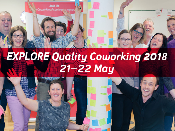 EXPLORE Quality Coworking Learning Event 2018